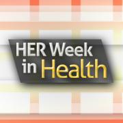 HER Week in Health