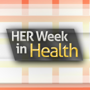 HER Week in Health