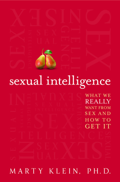 Sexual Intelligence: What We Really Want From Sex, And How to Get It