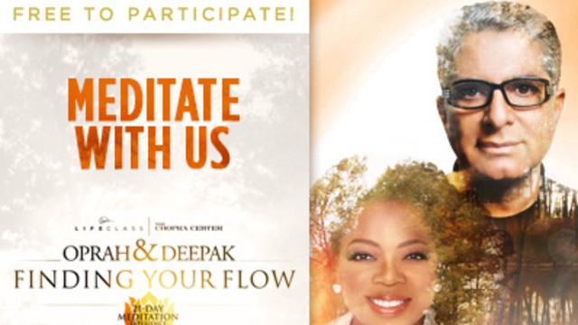 Meditate with us! Join Oprah and Deppak and Find Your Flow