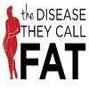diseasetheycallfat