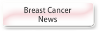 Breast Cancer News