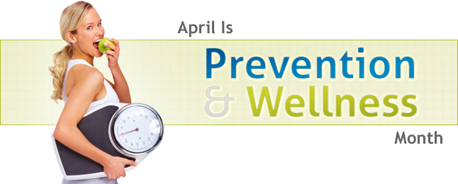 April is Prevention & Wellness Month