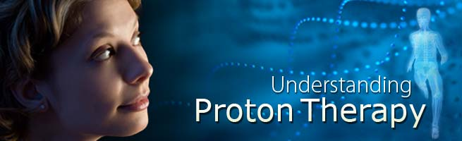 Understanding Proton Therapy